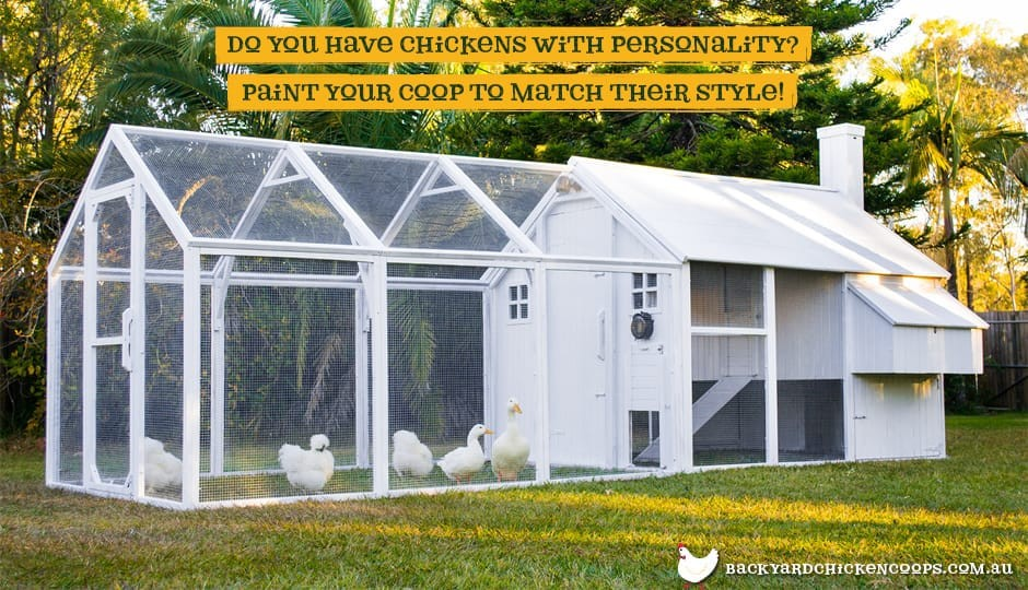 The Mansion Chicken Coop exterior view with Mansion Run attached painted white with text: do you have chickens with personality? Paint your coop to match their style.